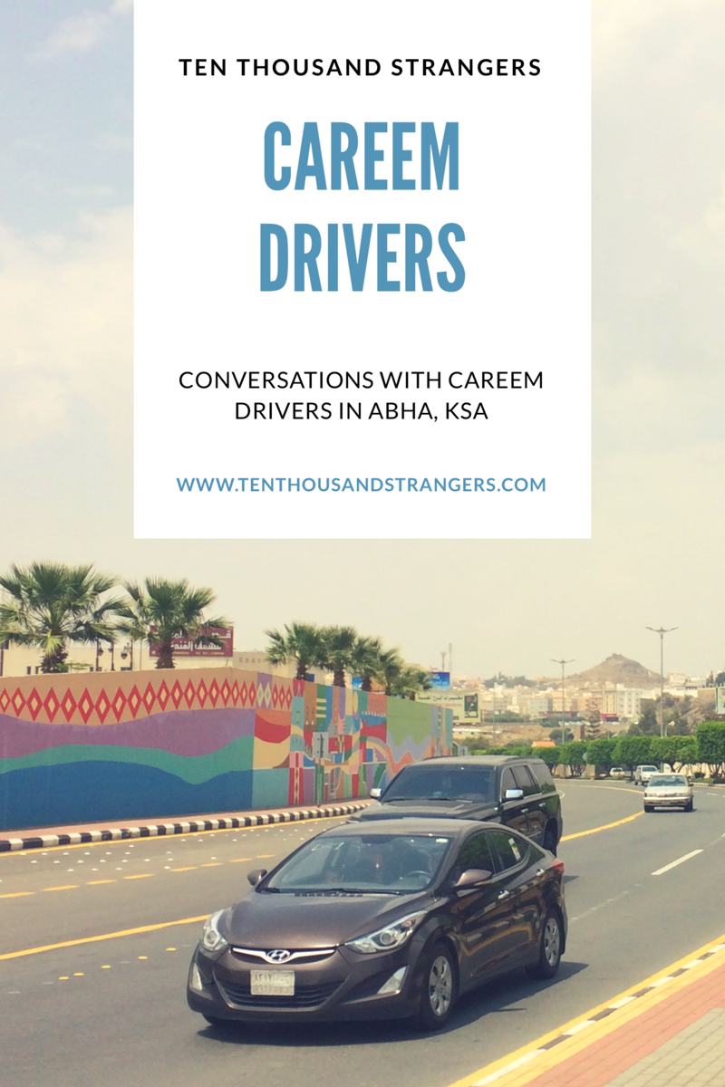 Careem drivers have the sole monopoly over the commuting public in Abha, Saudi Arabia. Here goes our conversations.