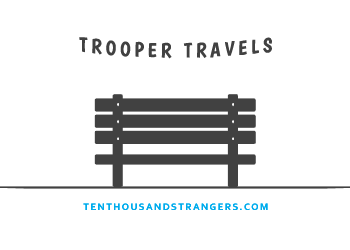 Trooper Travels x Ten Thousand Strangers